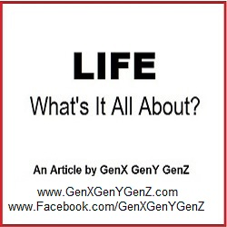 Life by GenX - What Is It All About