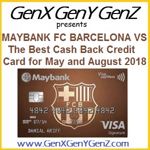 Maybank Visa Signature Barcelona Review 2018 – Malaysia Undisputed Best  Cash Back Credit Card for Months of May and August 2018 200fad9b1ae