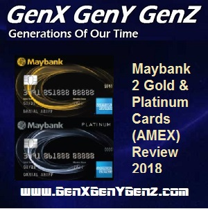 Maybank 2 Gold Platinum Cards AMEX Review Review 2018