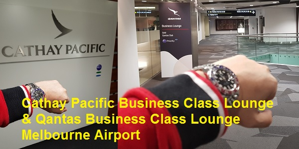 CAthay Pacific and Qantas Business Class Lounge Melbourne Airport Review